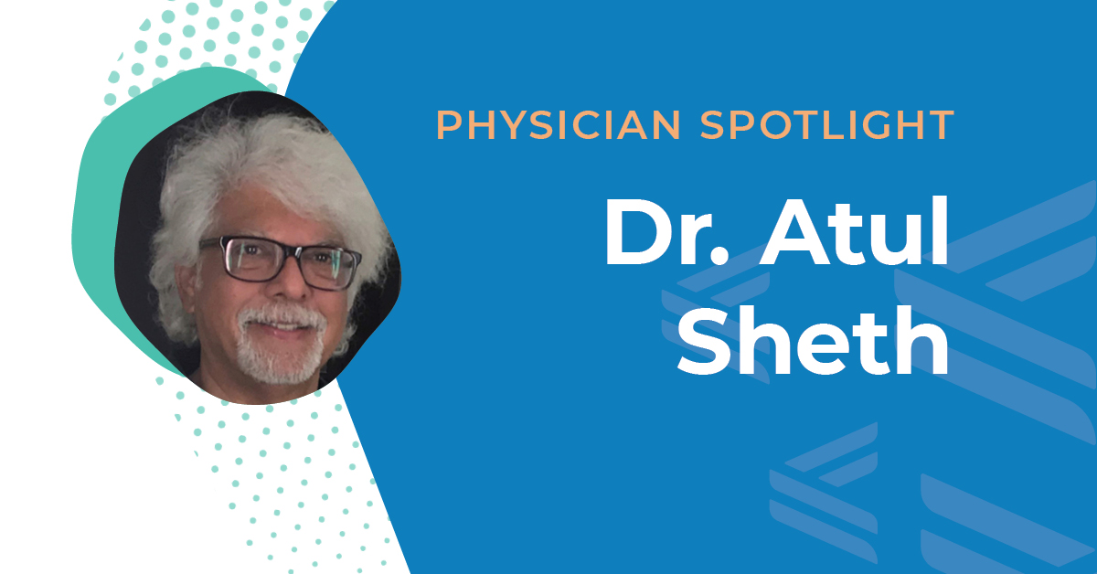 physician spotlight dr. sheth